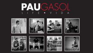 Order Now: Pau Gasol – Life · Vida